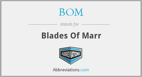 BOM - Blades Of Marr
