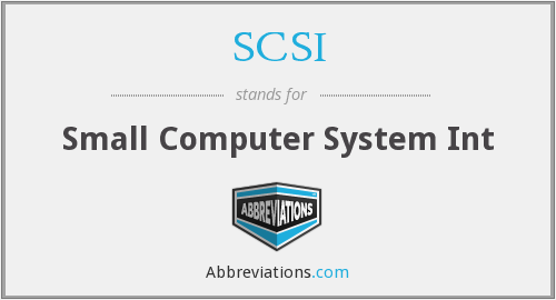 SCSI - Small Computer System Int