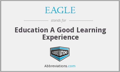 EAGLE - Education A Good Learning Experience