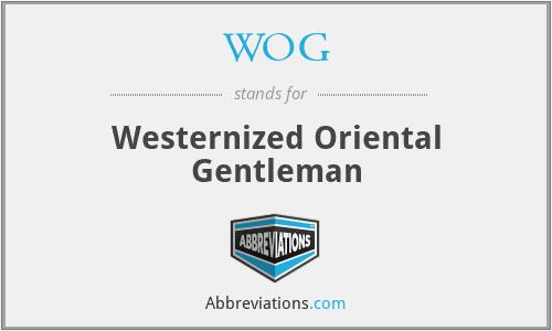 WOG - Westernized Oriental Gentleman