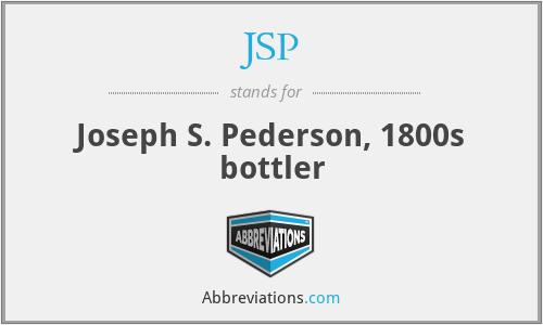 JSP - Joseph S. Pederson, 1800s bottler