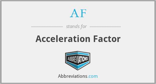 AF - Acceleration Factor