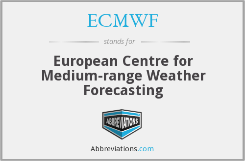 ECMWF - European Centre for Medium-range Weather Forecasting