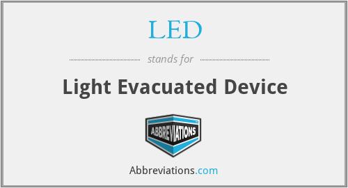 LED - Light Evacuated Device