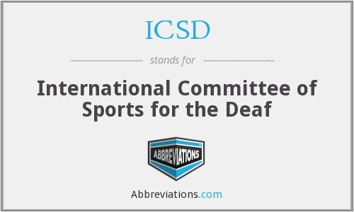 ICSD - International Committee of Sports for the Deaf