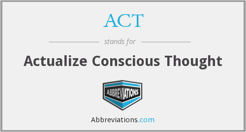 ACT - Actualize Conscious Thought