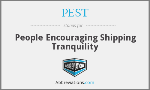 PEST - People Encouraging Shipping Tranquility