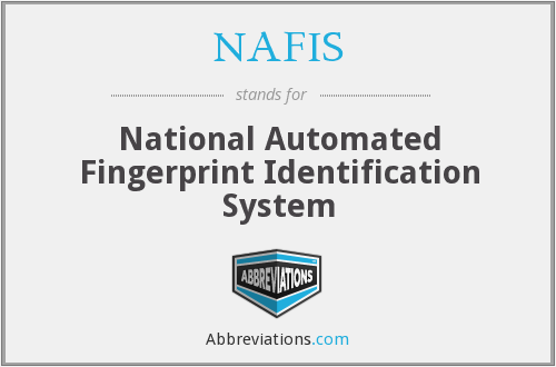 NAFIS - National Automated Fingerprint Identification System