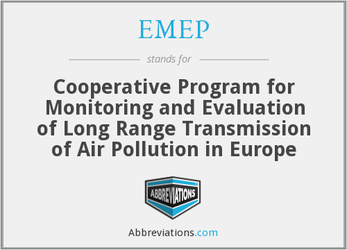EMEP - Cooperative Program for Monitoring and Evaluation of Long Range Transmission of Air Pollution in Europe