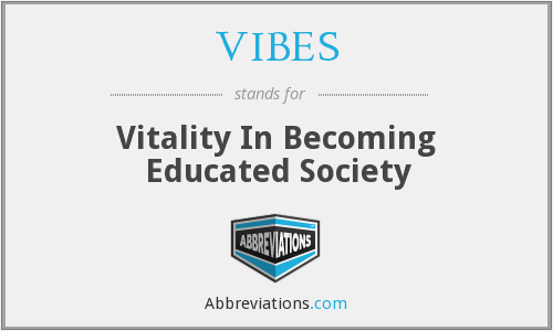 VIBES - Vitality In Becoming Educated Society