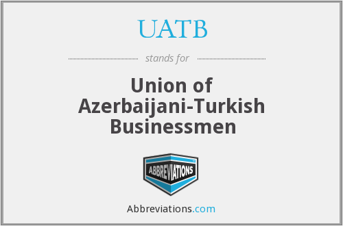 UATB - Union of Azerbaijani-Turkish Businessmen