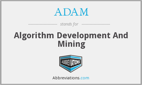 ADAM - Algorithm Development And Mining
