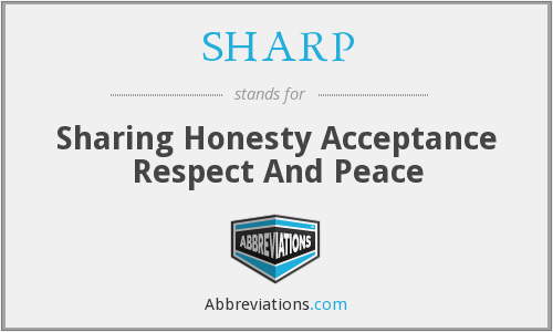 SHARP - Sharing Honesty Acceptance Respect And Peace