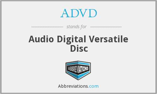 ADVD - Audio Digital Versatile Disc