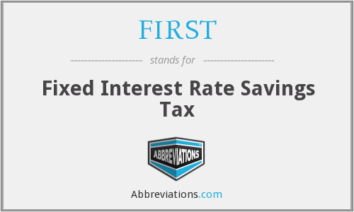 FIRST - Fixed Interest Rate Savings Tax