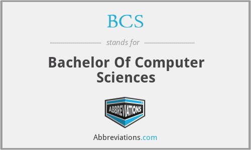 BCS - Bachelor Of Computer Sciences