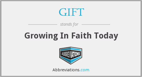 GIFT - Growing In Faith Today