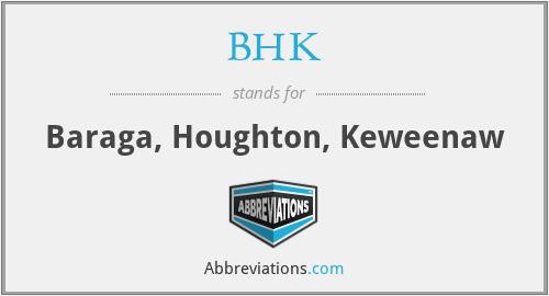 BHK - Baraga, Houghton, Keweenaw