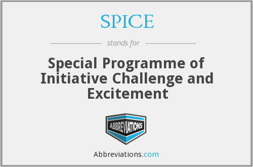 SPICE - Special Programme of Initiative Challenge and Excitement