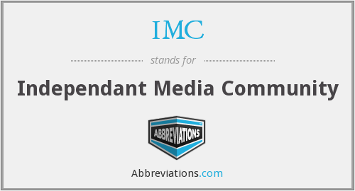IMC - Independant Media Community