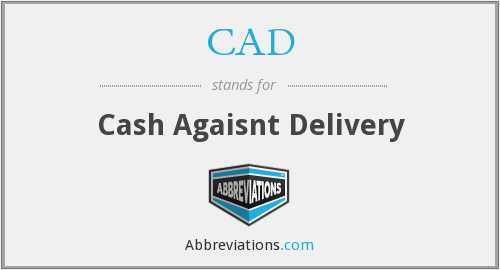 CAD - Cash Agaisnt Delivery