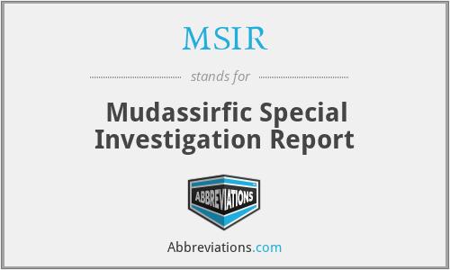 MSIR - Mudassirfic Special Investigation Report