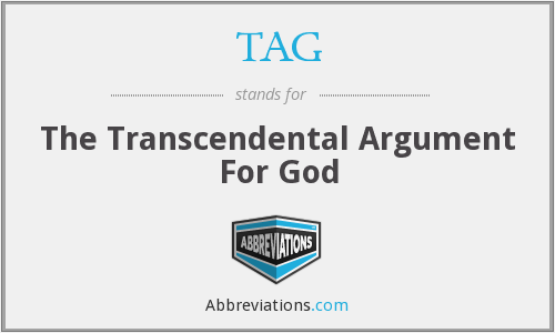TAG - The Transcendental Argument For God