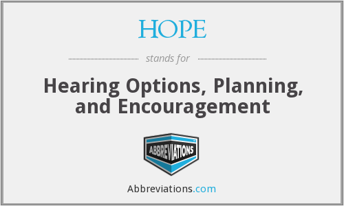 HOPE - Hearing Options, Planning, and Encouragement