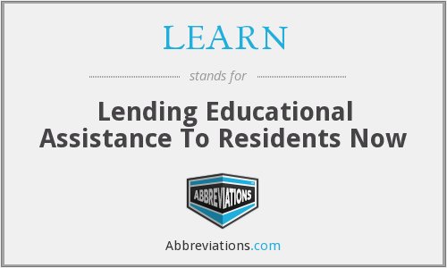 LEARN - Lending Educational Assistance To Residents Now