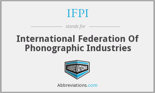 IFPI - International Federation Of Phonographic Industries