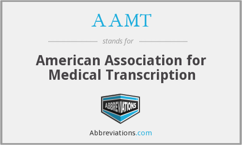 AAMT - American Association for Medical Transcription