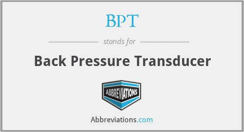 BPT - Back Pressure Transducer