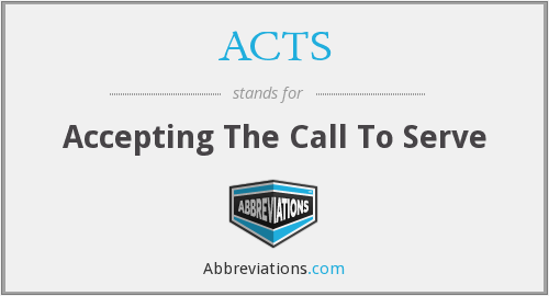 ACTS - Accepting The Call To Serve