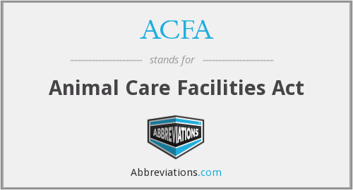 ACFA - Animal Care Facilities Act