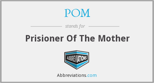 POM - Prisioner Of The Mother