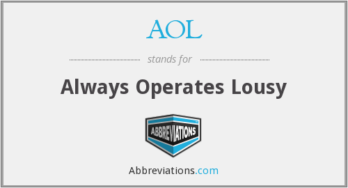 AOL - Always Operates Lousy