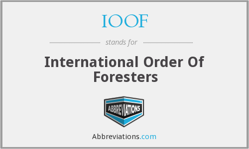 IOOF - The International Order Of Foresters