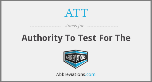 ATT - Authority To Test For The
