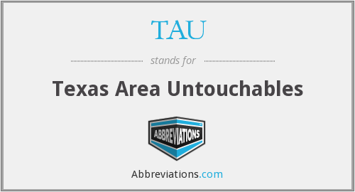 TAU - Texas Area Untouchables