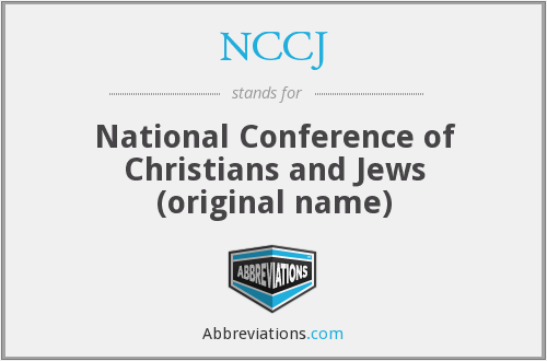 NCCJ - National Conference of Christians and Jews (original name)