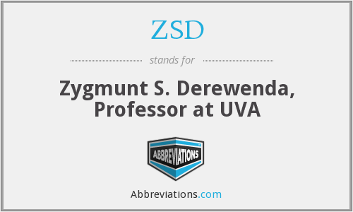 ZSD - Zygmunt S. Derewenda, Professor at UVA