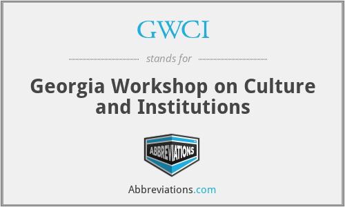 GWCI - Georgia Workshop on Culture and Institutions