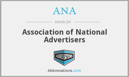 ANA - Association of National Advertisers