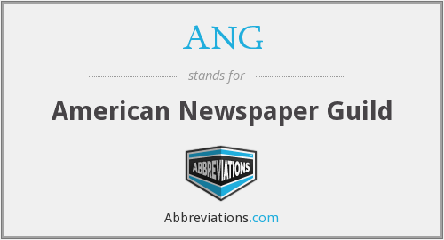 ANG - American Newspaper Guild