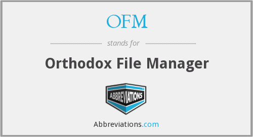 OFM - Orthodox File Manager