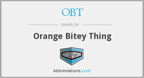 OBT - Orange Bitey Thing