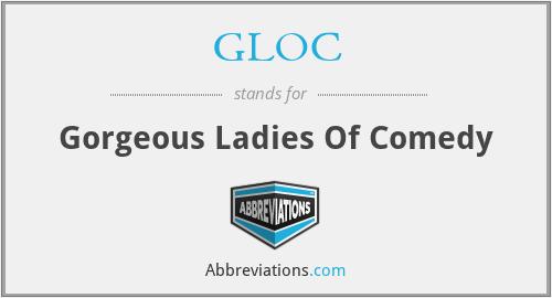 GLOC - Gorgeous Ladies Of Comedy