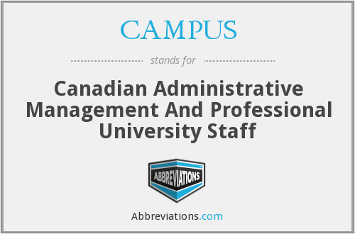 CAMPUS - Canadian Administrative Management And Professional University Staff
