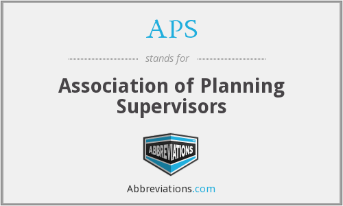 APS - Association of Planning Supervisors