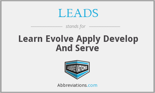 LEADS - Learn Evolve Apply Develop And Serve
